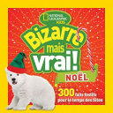 "Image for ""National Geographic Kids : Bizarre Mais Vrai! Noël"""